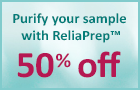 Purify your sample with ReliaPrep™ for 50% off
